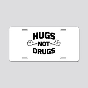 Hugs! Not Drugs Aluminum License Plate